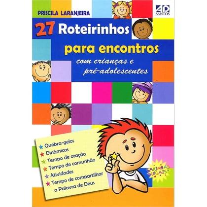 27 ROTEIRINHOSM P/ ENC C/ CRIANÇAS E PRÉ ADOL - COD 0606