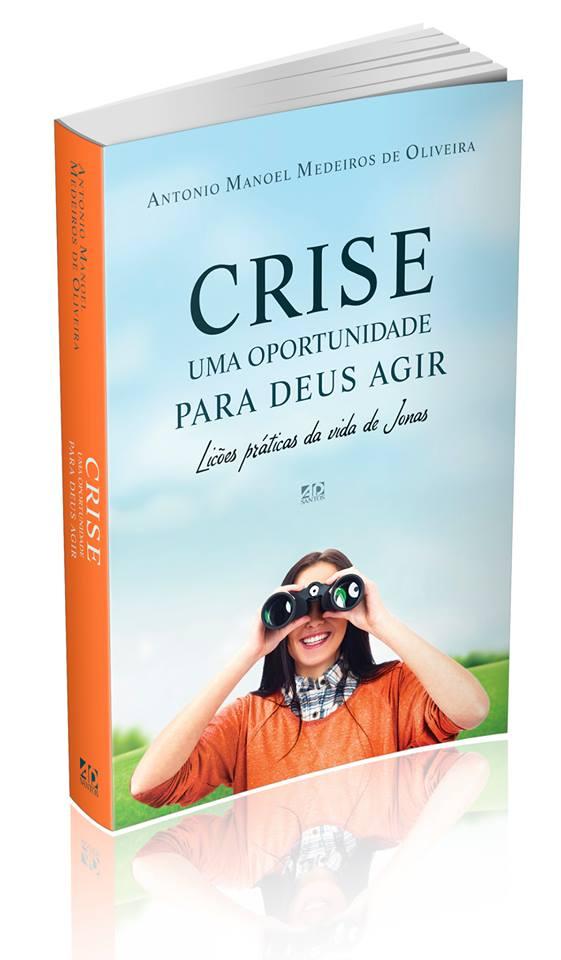 Crise, uma oportunidade para Deus Agir