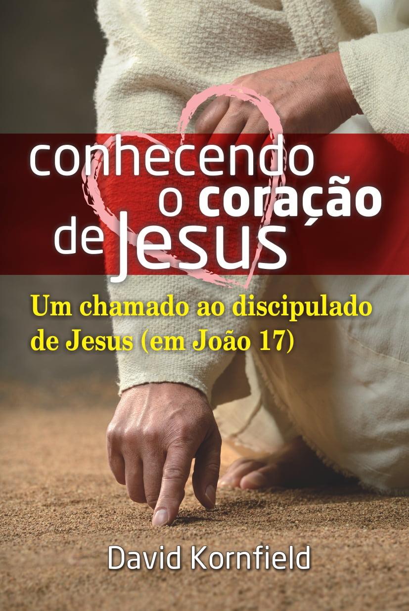 CONHECENDO O CORAÇÃO DE JESUS