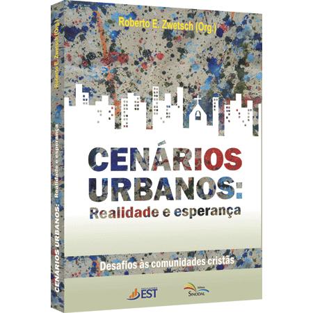 CENÁRIOS URBANOS: Realidade e esperança - cod 01201