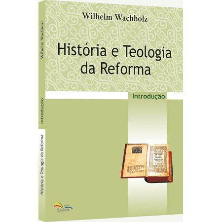 HISTÓRIA E TEOLOGIA DA REFORMA - COD 1213