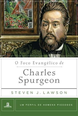 O FOCO EVANGÉLICO DE CHARLES SPURGEON - COD 01338