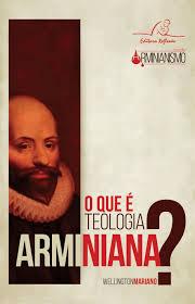 O QUE É TEOLOGIA ARMINIANA? Cod. 1389