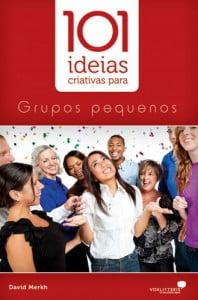 101 ideias criativas para grupos pequenos Cod.932