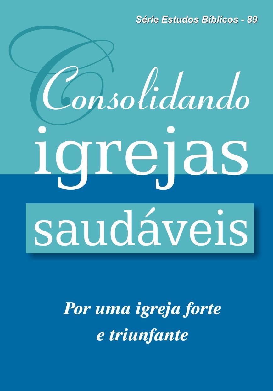 REV. 89 CONSOLIDANDO IGREJAS SAUDÁVEIS