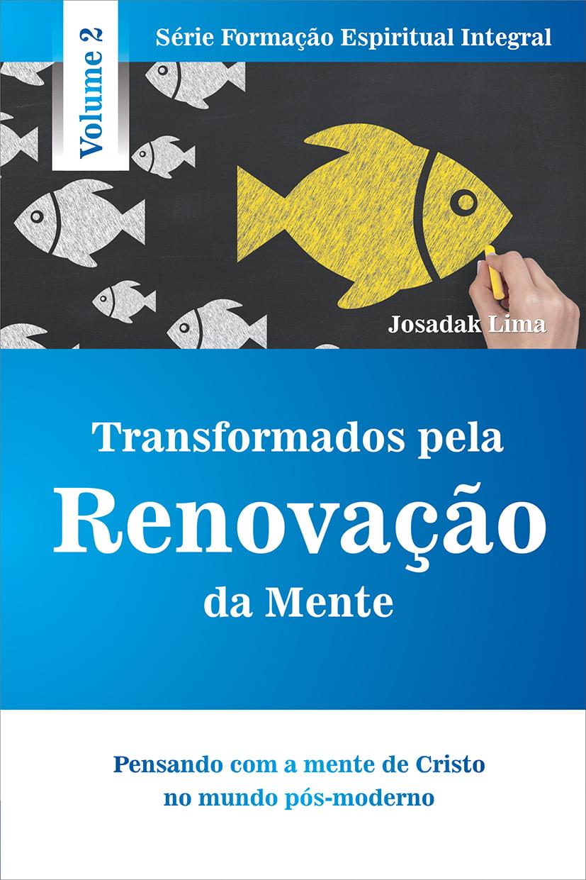 TRANSFORMADOS PELA RENOVAÇÃO DA MENTE - VOL 2 - COD 1878