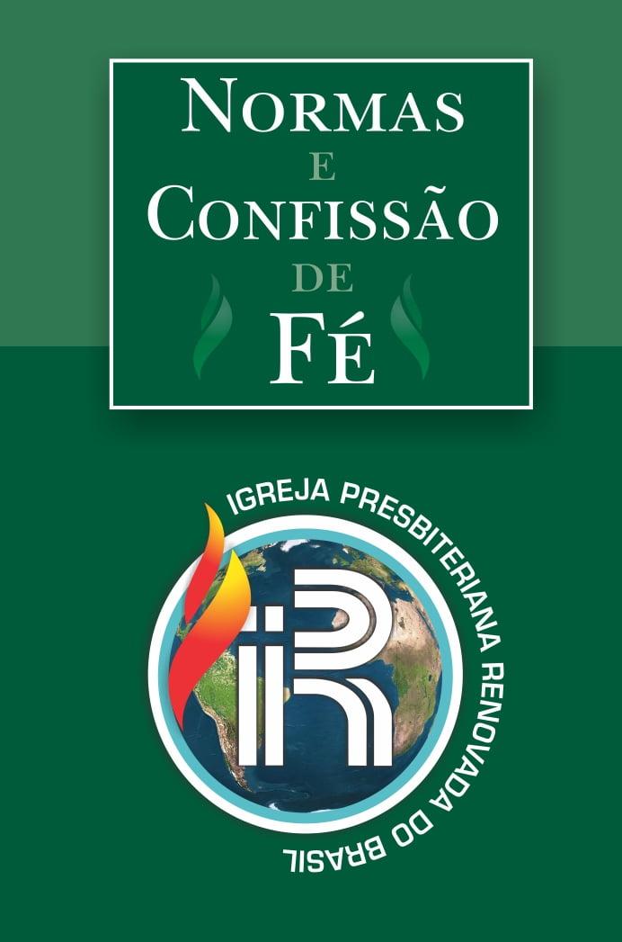 Normas da IPRB e Confissão de Fé