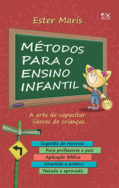 Métodos para o Ensino Infantil - A arte de capacitar líderes de crianças