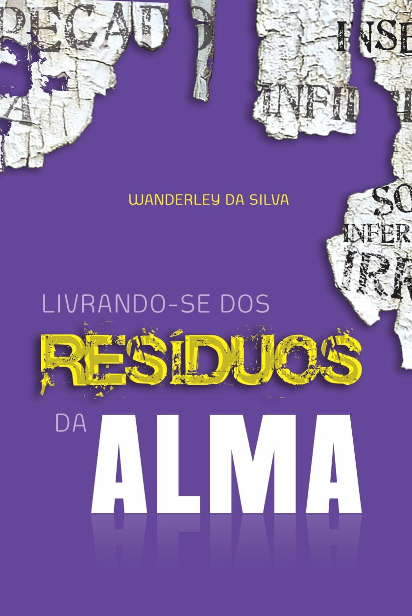 LIVRANDO-SE DOS RESÍDUOS DA ALMA