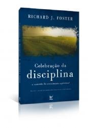 Celebração da Disciplina - O caminho do crescimento espiritual