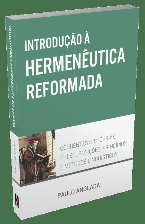 Introdução à Hermenêutica Reformada