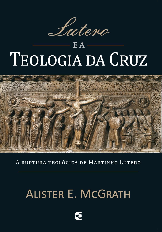Lutero e a teologia da cruz