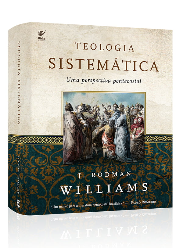Teologia sistemática: uma perspectiva pentecostal
