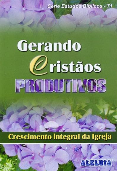Rev. 71  - GERANDO CRISTÃOS PRODUTIVOS