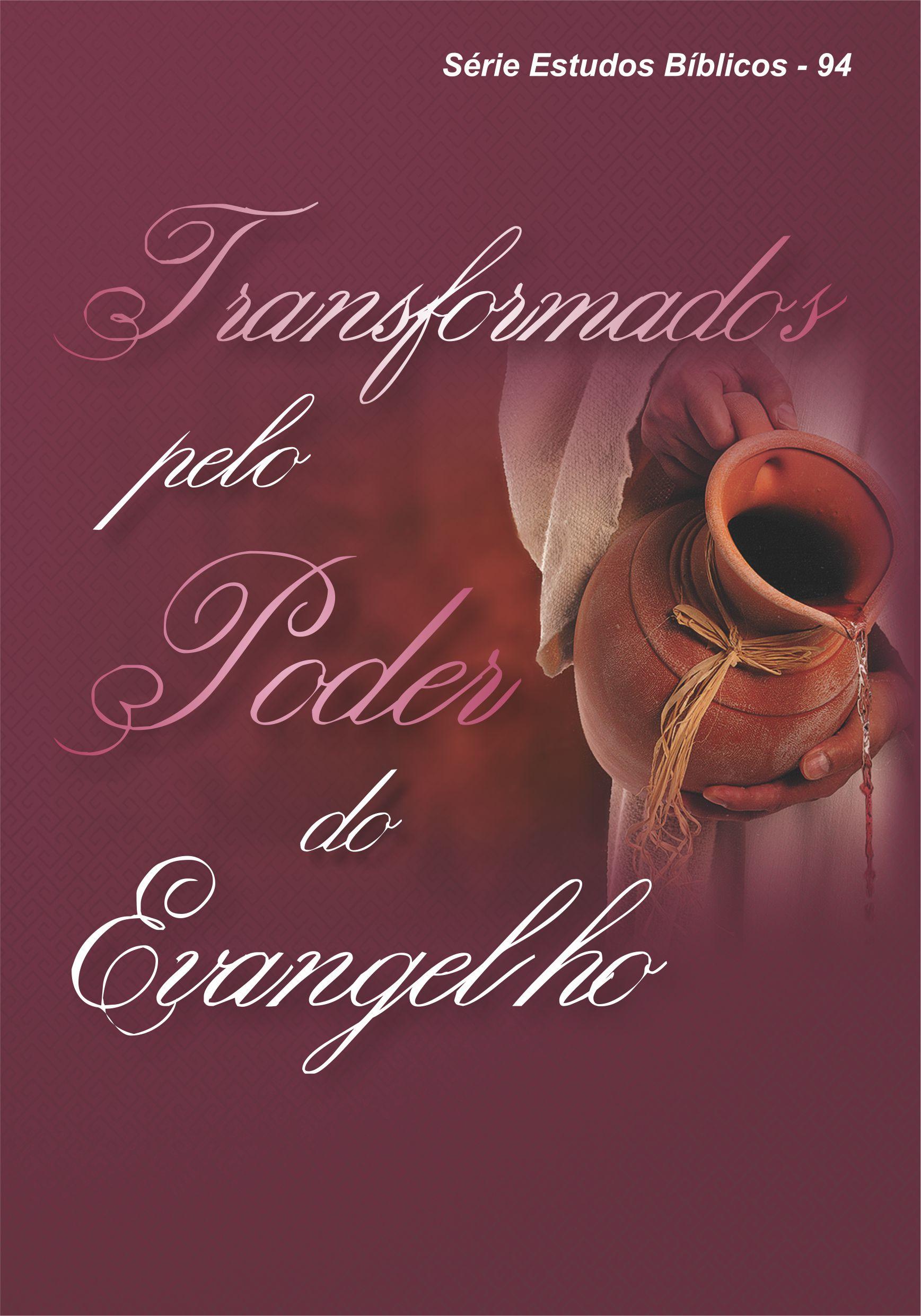 REV.94 -  TRANSFORMADOS PELO PODER DO EVANGELHO