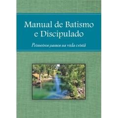MANUAL DE BATISMO E DISCIPULADO - ATUALIZADO -   10/ou + unidades