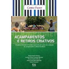 COMO FAZER ACAMP E RETIROS CRIATIVOS - COD 0632