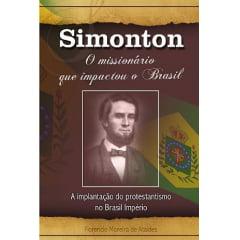 SIMONTON -   O MISSIONÁRIO QUE IMPACTOU O BRASIL