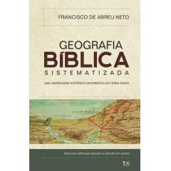 GEOGRAFIA BÍBLICA SISTEMATIZADA - COD 0652