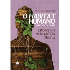 O HABITAT HUMANO - VOL 3 - O PARAISO AUSENTE - COD 01185