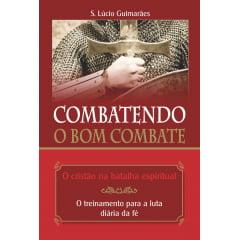 COMBATENDO O BOM COMBATE - cod 00489