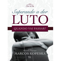 SUPERANDO A DOR DO LUTO - COD 0705