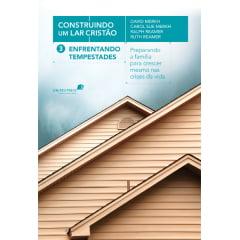 Enfrentando tempestades (Construindo um lar cristão) - COD 01182