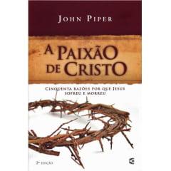 A PAIXÃO DE CRISTO - 2 EDIÇÃO - COD 01297