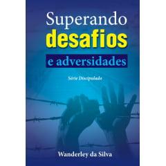 SUPERANDO DESAFIOS E ADVERSIDADES