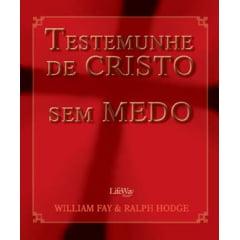 TESTEMUNHE DE CRISTO SEM MEDO_LIFE WAY - COD 1822