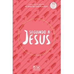 SEGUINDO A JESUS - 40 DIAS DE DISCIPULADO cod 1837