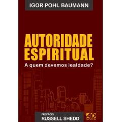Autoridade Espiritual - A quem devemos lealdade? cod 1554
