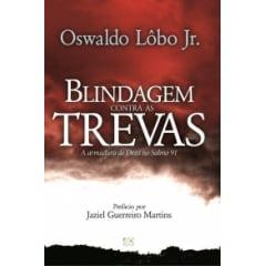 Blindagem contra as Trevas - A armadura de Deus no Salmo 91