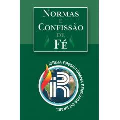 Normas da IPRB E Confissão de Fé  (preço especial)