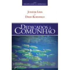 DEDICADOS A COMUNHÃO - SERIE DISCIPULADO