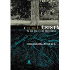A RELIGIÃO CRISTÃ NA SUA EXPRESSÃO  DOUTRINÁRIA