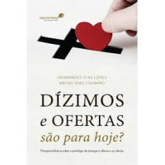 DÍZIMOS E OFERTAS SÃO PARA HOJE
