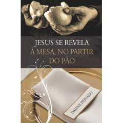 Jesus se Revela à Mesa, no partir do Pão