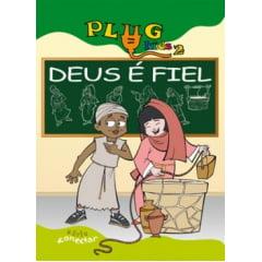 PLUG KIDS 02 - DEUS É FIEL - Revista de Ensino Bíblico do Aluno