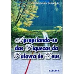 Rev. 62 - APROPRIANDO-SE DAS RIQUEZAS DA PALAVRA DE DEUS